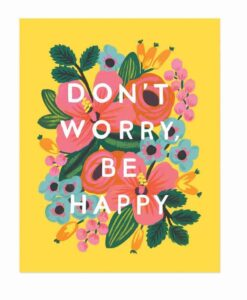 Affiche Rifle Paper Co Don't worry be happy