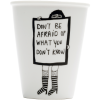 mug dont be afraid of what you dont know helen b